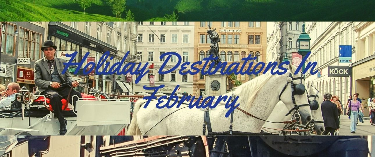 Holiday Destinations In February